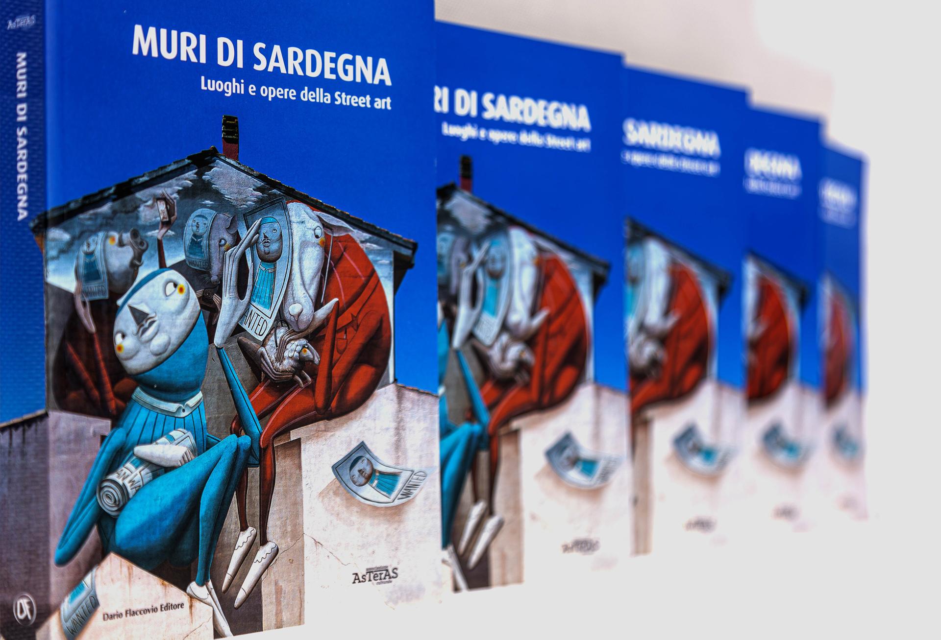 """Associazione Asteras, """"Muri di Sardegna"""", unica guida sulla Street Art in Sardegna, Dario Flaccovio Editore, 2020"""